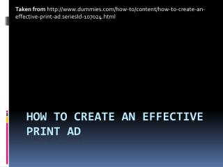 How to Create an Effective  Print Ad