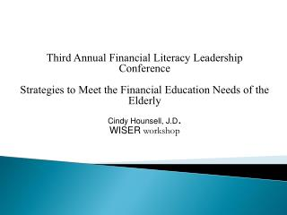 Third Annual Financial Literacy Leadership Conference  Strategies to Meet the Financial Education Needs of the Elderly