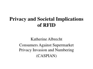 Privacy and Societal Implications of RFID