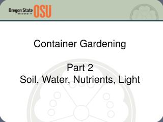 Container Gardening Part 2 Soil, Water, Nutrients, Light