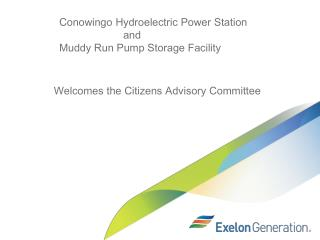 Conowingo Hydroelectric Power Station    and  Muddy Run Pump Storage Facility