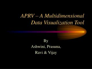 APRV – A Multidimensional  Data Visualization Tool
