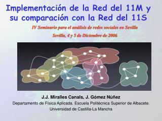 Implementación de la Red del 11M y su comparación con la Red del 11S