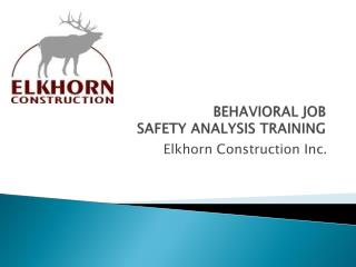 BEHAVIORAL JOB   SAFETY ANALYSIS TRAINING