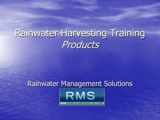 Rainwater Harvesting Training Products