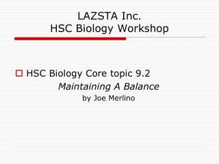 LAZSTA Inc. HSC Biology Workshop