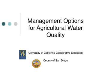 Management Options for Agricultural Water Quality University of California Cooperative Extension County of San Diego