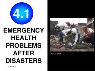 EMERGENCY HEALTH PROBLEMS AFTER DISASTERS
