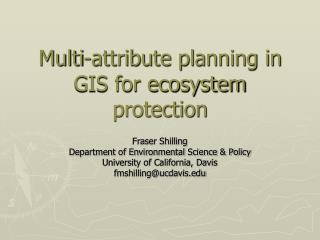 Multi-attribute planning in GIS for ecosystem protection