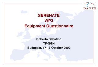 SERENATE WP3 Equipment Questionnaire