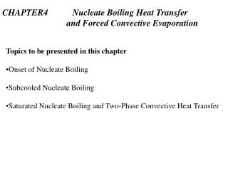 CHAPTER4           Nucleate Boiling Heat Transfer                               and Forced Convective Evaporation