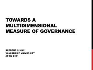 Towards a Multidimensional Measure of Governance