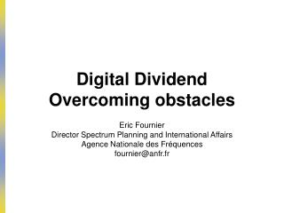 Digital Dividend Overcoming obstacles