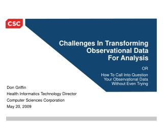 Challenges In Transforming Observational Data For Analysis