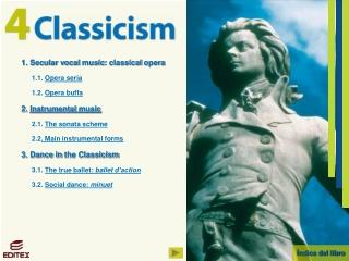 1. Secular vocal music : classical opera 1.1. Opera seria 1.2. Opera buffa