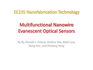 EE235 Nanofabrication Technology Multifunctional Nanowire Evanescent Optical Sensors