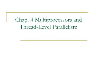 Chap. 4 Multiprocessors and Thread-Level Parallelism