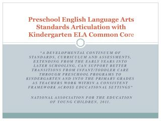 Preschool English Language Arts  Standards Articulation with  Kindergarten ELA Common Core