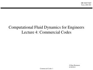 Computational Fluid Dynamics for Engineers Lecture 4: Commercial Codes