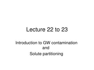 Lecture 22 to 23