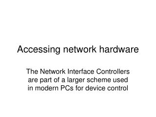Accessing network hardware