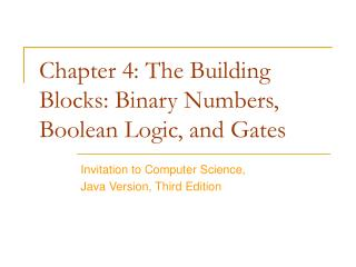 Chapter 4: The Building Blocks: Binary Numbers, Boolean Logic, and Gates