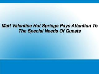 matt valentine hot springs