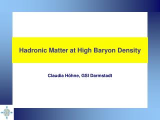 Hadronic Matter at High Baryon Density