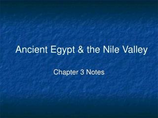 Ancient Egypt  the Nile Valley