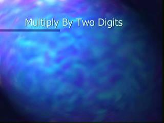 Multiply By Two Digits