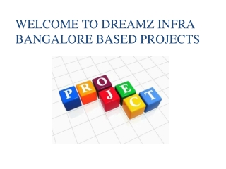 Project Details of dreamz infra at Bangalore