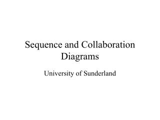 Sequence and Collaboration Diagrams
