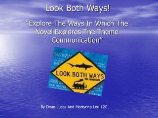 Look Both Ways!