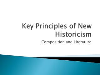 Key Principles of New Historicism
