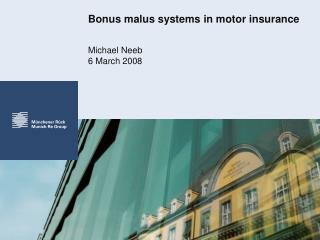 Bonus malus systems in motor insurance