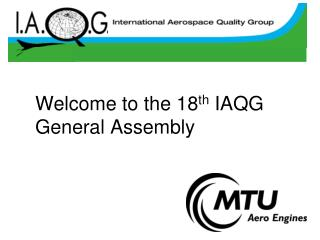 Welcome to the 18 th  IAQG General Assembly