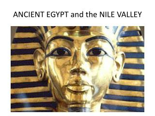 ANCIENT EGYPT and the NILE VALLEY