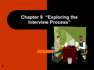 "Chapter 9  ""Exploring the Interview Process"""