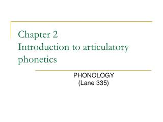 Chapter 2 Introduction to articulatory phonetics