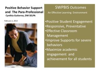 Positive Behavior Support and  The Para-Professional  Cynthia  Gutierrez, DM SELPA