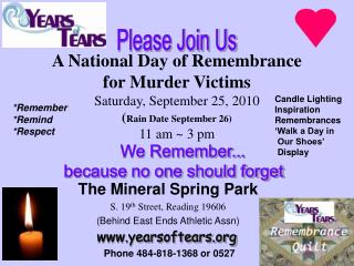 A National Day of Remembrance for Murder Victims Saturday, September 25, 2010 ( Rain Date September 26) 11 am ~ 3 pm