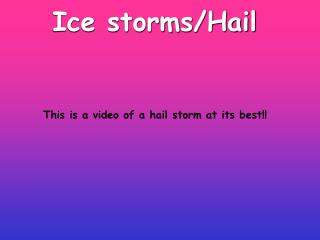 Ice storms/Hail
