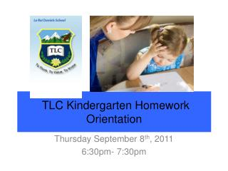 TLC Kindergarten Homework Orientation