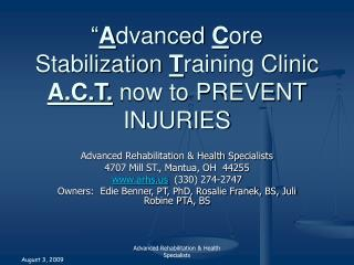 """ A dvanced  C ore Stabilization  T raining Clinic A.C.T.  now to PREVENT INJURIES"