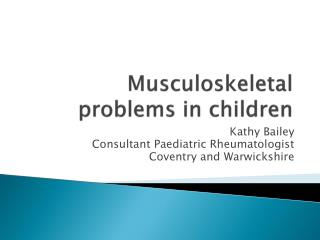 Musculoskeletal problems in children