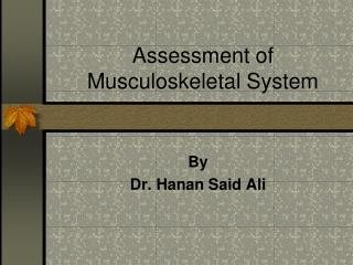 Assessment of Musculoskeletal System