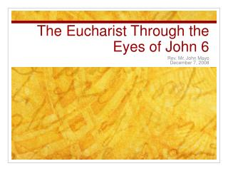 The Eucharist Through the Eyes of John 6