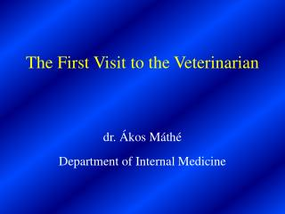 The First Visit to the Veterinarian