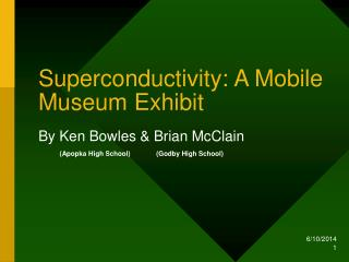 Superconductivity: A Mobile Museum Exhibit