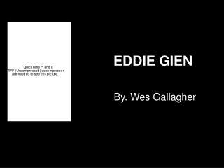 EDDIE GIEN